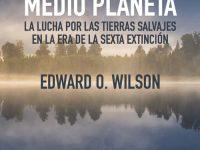 Edward O Wilson - Medio planeta